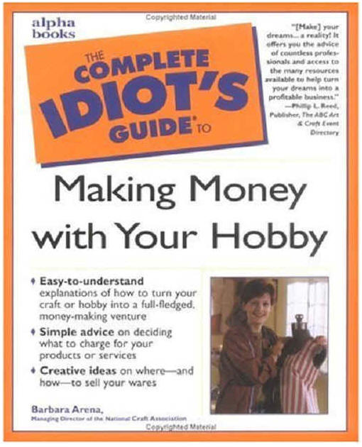 apparently easy to undertand ideas to make money with your hobby ?